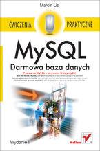 Okładka książki MySQL. Darmowa baza danych. Ćwiczenia praktyczne. Wydanie II