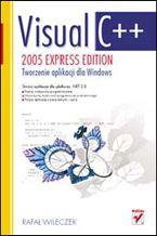 Okładka książki Visual C++ 2005 Express Edition. Tworzenie aplikacji dla Windows