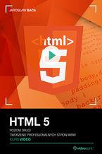 Okładka książki HTML 5. Kurs video. Poziom drugi. Tworzenie profesjonalnych stron WWW