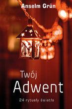 Twój Adwent. 24 rytuały światła