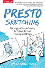 Okładka książki Presto Sketching. The Magic of Simple Drawing for Brilliant Product Thinking and Design