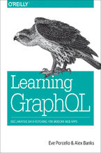 Learning GraphQL. Declarative Data Fetching for Modern Web Apps