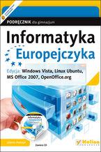 Okładka książki Informatyka Europejczyka. Podręcznik dla gimnazjum. Edycja: Windows Vista, Linux Ubuntu, MS Office 2007, OpenOffice.org (wydanie III)