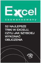 Okładka książki Excel zaawansowany. 52 najlepsze triki w Excelu, czyli jak szybciej wykonać obliczenia