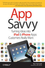 Okładka książki App Savvy. Turning Ideas into iPad and iPhone Apps Customers Really Want