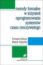 Okładka książki Metody formalne w inżynierii oprogramowania systemów czasu rzeczywistego