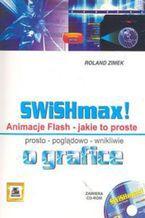 Okładka książki SWiSHmax! Animacje Flash + CD