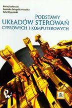 Okładka książki Podstawy układów sterowań cyfrowych i komputerowych