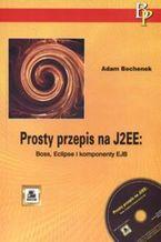 Okładka książki Prosty przepis na J2EE: Boss, Eclipse i komponenty EJB