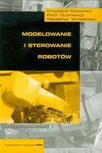 Okładka książki Modelowanie i sterowanie robotów