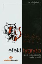 Okładka książki Efekt tygrysa. puść swoją osobistą markę w ruch
