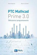 Okładka książki PTC Mathcad Prime 3.0. Obliczenia i programowanie