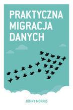 Okładka książki Praktyczna migracja danych