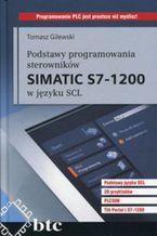 Okładka książki Podstawy programowania sterowników Simatic S7-1200 w języku SCL