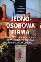 Okładka książki Jednoosobowa firma. Jak założyć i samodzielnie prowadzić jednoosobową działalność gospodarczą ed.2015