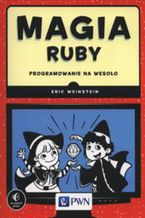 Okładka książki Magia Ruby. Programowanie na wesoło