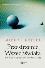 Okładka książki Przestrzenie Wszechświata. Od geometrii do kosmologii