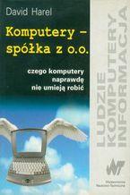 Okładka książki Komputery spółka z o.o. czego komputery naprawdę nie umieją robić