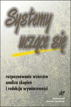 Okładka książki Systemy uczące się. Rozpoznawanie wzorców analiza skupień i redukcja wymiarowości