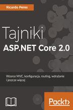 Okładka książki Tajniki ASP.NET Core 2.0. Wzorzec MVC, konfiguracja, routing, wdrażanie i jeszcze więcej