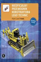 Okładka książki Nieoficjalny przewodnik konstruktora Lego Technic. Wydanie II