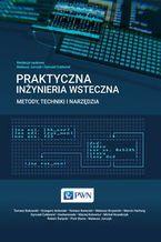 Okładka książki Praktyczna inżynieria wsteczna. Metody, techniki i narzędzia