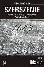 """""""Szerszenie"""" czyli """"W piekle Odsieczy Wiedeńskiej"""" tom I """"Odsiecz"""""""
