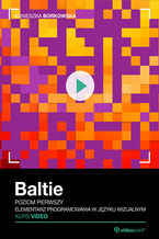Okładka książki Baltie. Kurs video. Poziom pierwszy. Elementarz programowania w języku wizualnym