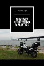 Turystyka motocyklowa w praktyce