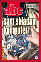 Okładka książki ABC sam składam komputer. Wydanie III