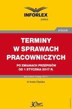 TERMINY W SPRAWACH PRACOWNICZYCH po zmianach przepisów od 1 stycznia 2017 r