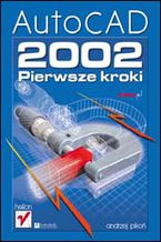 Okładka książki AutoCAD 2002. Pierwsze kroki