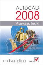 Okładka książki AutoCAD 2008. Pierwsze kroki