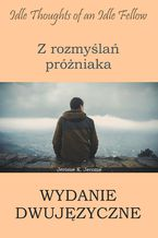 Z rozmyślań próżniaka. Wydanie dwujęzyczne angielsko-polskie