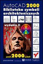 Okładka książki AutoCAD 2000. Biblioteka symboli architektonicznych. Wydanie II