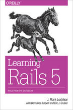 Learning Rails 5. Rails from the Outside In