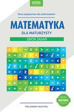 Matematyka dla maturzysty. Zbiór zadań