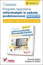 Okładka książki Informatyka Europejczyka. Program nauczania informatyki w szkole podstawowej, kl. IV - VI. Edycja Windows XP, Windows Vista, Mac OS 10.5, Linux Ubuntu