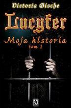 Lucyfer. Moja historia
