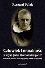 Człowiek i moralność w myśli Jacka Woronieckiego OP