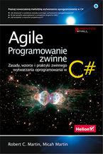 Okładka książki Agile. Programowanie zwinne: zasady, wzorce i praktyki zwinnego wytwarzania oprogramowania w C#