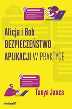 Okładka książki Alicja i Bob. Bezpieczeństwo aplikacji w praktyce