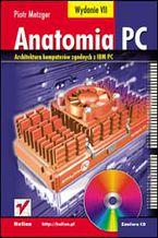 Okładka książki Anatomia PC. Wydanie VII
