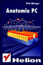 Okładka książki Anatomia PC. Wydanie I