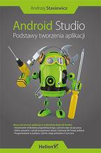 Okładka książki Android Studio. Podstawy tworzenia aplikacji