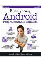Okładka książki Android. Programowanie aplikacji. Rusz głową!