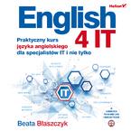 English 4 IT. Praktyczny kurs języka angielskiego dla specjalistów IT i nie tylko