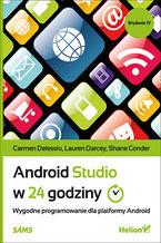 Okładka książki Android Studio w 24 godziny. Wygodne programowanie dla platformy Android. Wydanie IV