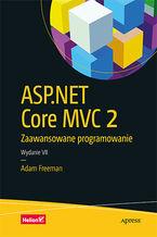 ASP.NET Core MVC 2. Zaawansowane programowanie. Wydanie VII