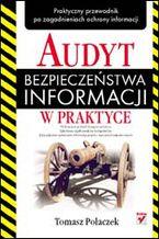 Okładka książki Audyt bezpieczeństwa informacji w praktyce
